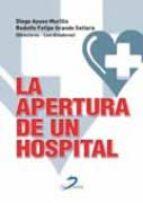 la apertura de un hospital-d. ayuso murillo-r.f. grande sellera-9788499691053
