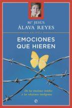 emociones que hieren (ebook)-maria jesus alava-9788499706153
