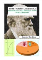 oltre pareto e le sue regole. riflessioni sulla vera essenza del potere sociale e individuale. (ebook) 9788822883353