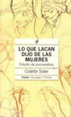 lo que lacan dijo de las mujeres: estudio de psicoanalisis colette soler 9789501242553