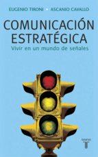 comunicación estratégica (ebook)-eugenio tironi-ascanio cavallo-9789563470253