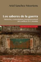 los saberes de la guerra (ebook) ariel sánchez meertens 9789586654753
