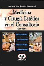 medicina y cirugia estetica en el consultorio (vol. 1): toxina bo tulinica. lifting maniqui. intradermatoterapia. correccion nasal-arthur dos santos pimentel-9789588473253