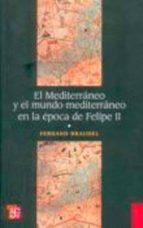 (t.1): el mediterraneo y el mundo mediterraneo en la epoca de felipe ii fernand braudel 9789681607753