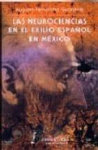 las neurociencias en el exilio en mexico-augusto fernandez-guardiola-9789681653453