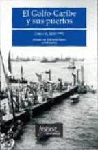 EL GOLFO-CARIBE Y SUS PUERTOS II 1850-1930
