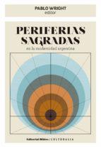 periferias sagradas en la modernidad argentina (ebook) pablo wright 9789876916653
