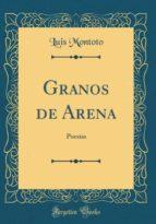 Granos de Arena: Poesías (Classic Reprint)