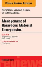 Management Of Hazardous Material Emergencies, An Issue Of Emergency Medicine Clinics Of North America, (The Clinics: Internal Medicine)