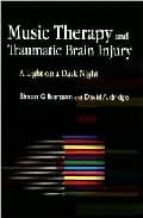 Music Therapy and Traumatic Brain Injury: A Light on a Dark Night
