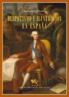 DESPOTISMO E ILUSTRACION EN ESPAÑA