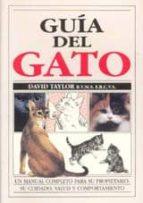 GUIA DEL GATO: MANUAL COMPLETO PARA PROPIETARIO, SU CUIDADO, SALU D..