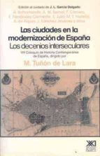 LAS CIUDADES EN LA MODERNIZACION DE ESPAÑA