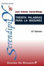 TREINTA PALABRAS PARA LA MADUREZ (EBOOK)