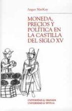 MONEDA, PRECIOS Y POLITICA EN LA CASTILLA DEL SIGLO XV