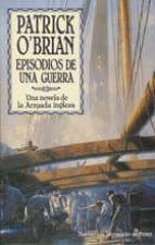 EPISODIOS DE UNA GUERRA: UNA NOVELA DE LA ARMADA INGLESA (4ª ED.)
