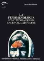 LA FENOMENOLOGÍA COMO TEORÍA DE UNA RACIONALIDAD FUERTE (EBOOK)