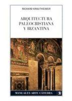 Arquitectura paleocristiana y bizantina (Manuales Arte Cátedra)
