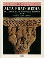 INTRODUCCION AL ARTE ESPAÑOL: ALTA EDAD MEDIA, DE LA TRADICION HI SPANOGODA AL ROMANICO (T.2)