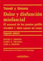 TRAVELL Y SIMONS DOLOR Y DISFUNCIÓN MIOFASCIAL. EL MANUAL DE PUNT OS GATILLO (VOL. I): MITAD SUPERIOR DEL CUELLO RPO (2ª ED.)