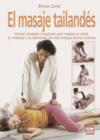 Masaje tailandés, el: Manual completo e ilustrado sobre una de las técnicas de masaje más eficaces para mejorar la salud, la vitalidad y la elasticidad.