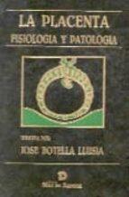LA PLACENTA: FISIOLOGIA Y PATOLOGIA