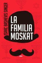 La Familia Moskat (CLÁSICOS MODERNOS)