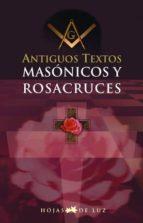ANTIGUOS TEXTOS MASÓNICOS Y ROSACRUCES (EBOOK)