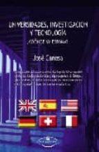 UNIVERSIDADES, INVESTIGACION Y TECNOLOGIA ¿ADONDE VA ESPAÑA?