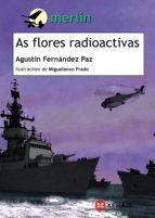 As flores radioactivas (Infantil E Xuvenil - Merlín E-Book)