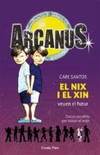 El Nix i el Xin veuen el futur (ARCANUS)