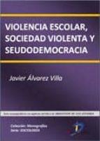 VIOLENCIA ESCOLAR, SOCIEDAD VIOLENTA Y SEUDODEMOCRACIA (EBOOK)