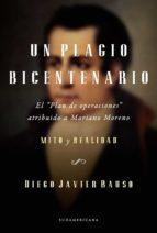 """Un Plagio Bicentenario: El """"Plan De Operaciones"""" Atribuido A Mariano Moreno. Mito Y Realidad"""