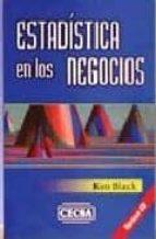 ESTADISTICA EN LOS NEGOCIOS: PARA LA TOMA DE DECISIONES (INCLUYE CD)