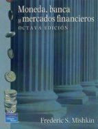 MONEDA, BANCA Y MERCADOS FINANCIEROS. 8ª EDICION