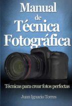 MANUAL DE TÉCNICA FOTOGRÁFICA (EBOOK)