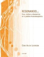 Resonando, Ecos, Matices Y Diferencias/ Resonating, Echoes, Shades and Differences