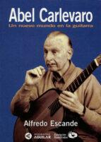 ABEL CARLEVARO. UN NUEVO MUNDO EN LA GUITARRA (EBOOK)