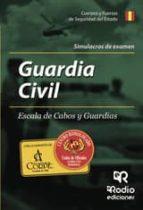 SIMULACROS DE EXAMEN. GUARDIA CIVIL ESCALA DE CABOS Y GUARDIAS (EBOOK)