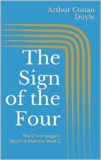 The Sign of the Four (The Chronological Sherlock Holmes, Book 2)