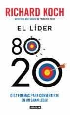 El líder 80 20. Diez formas para convertirte en un gran líder