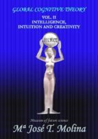 INTELLIGENCE, INTUITION AND CREATIVITY (EBOOK)
