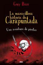 La Maravillosa Historia De Carapuntada. Una Aventura De Piratas (FICCIÓN KIDS)
