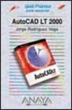 AUTOCAD LT 2000 (GUIAS PRACTICAS)