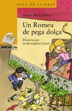 Un Romeu De Pega Dolça (Llibres Infantils I Juvenils - Sopa De Llibres. Sèrie Groga)
