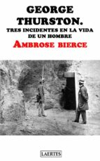 GEORGE THURSTON. TRES INCIDENTES EN LA VIDA DE UN HOMBRE (EBOOK)