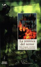 La retórica del terror. Sobre lenguaje, terrorismo y medios de comunicación (Biblioteca de Nuestro Mundo, Logos)