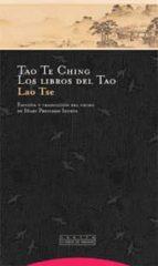 Tao Te Ching. Los Libros Del Tao (Pliegos de Oriente)