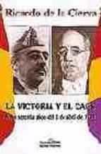 LA VICTORIA Y EL CAOS: A LOS SESENTA AÑOS DEL 1 DE ABRIL DE 1939