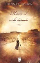 HACIA EL CIELO DORADO (EBOOK)